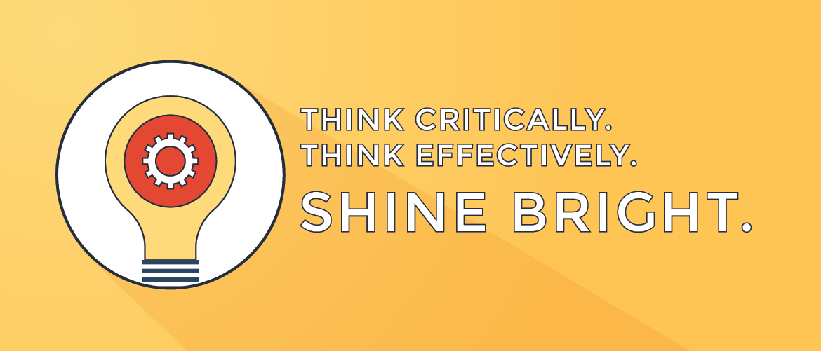Think critically. Think effectively. Shine bright.